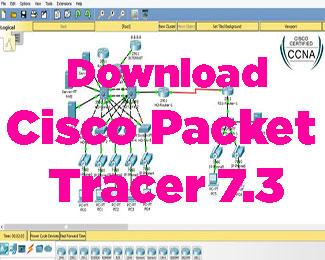 Download Cisco Packet Tracer 7.3 – Giả lập mạng máy tính đơn giản