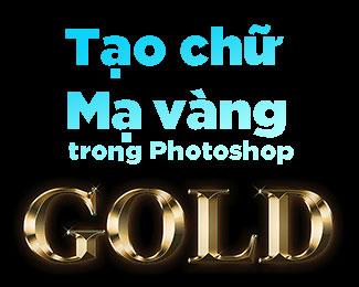 Cách tạo chữ mạ vàng trong Photoshop (Gold Text Effect)